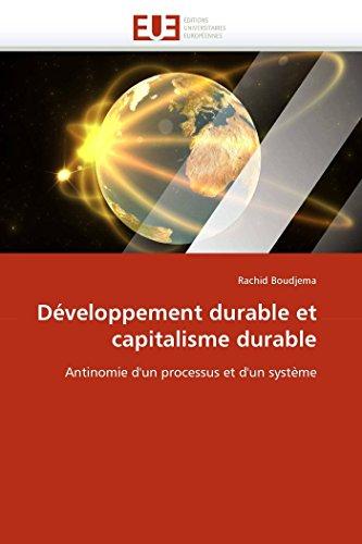 9786131535840: Développement durable et capitalisme durable: Antinomie d'un processus et d'un système (Omn.Univ.Europ.) (French Edition)