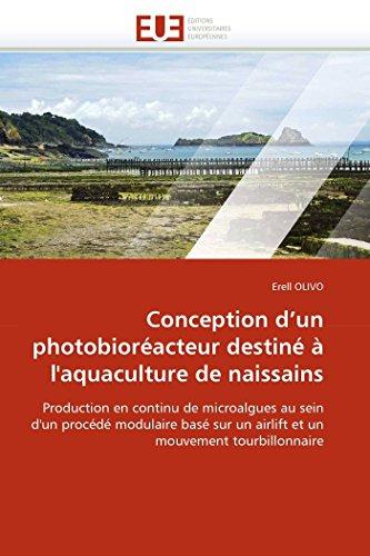9786131536328: Conception d'un photobioréacteur destiné à l'aquaculture de naissains: Production en continu de microalgues au sein d'un procédé modulaire basé sur un airlift et un mouvement tourbillonnaire