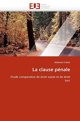 9786131537141: La clause pénale: Etude comparative de droit suisse et de droit turc (Omn.Univ.Europ.) (French Edition)
