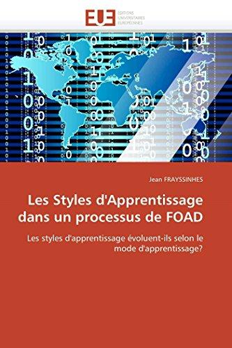 9786131537332: Les Styles d'Apprentissage dans un processus de FOAD: Les styles d'apprentissage évoluent-ils selon le mode d'apprentissage? (Omn.Univ.Europ.) (French Edition)