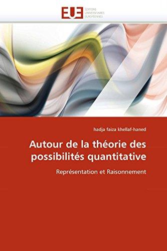 9786131537394: Autour de la théorie des possibilités quantitative: Représentation et Raisonnement (Omn.Univ.Europ.) (French Edition)