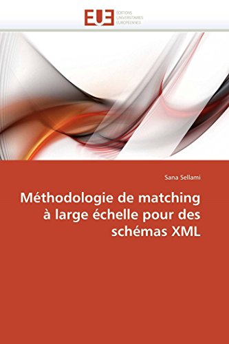 M thodologie de Matching Large chelle Pour Des Sch mas XML (Paperback): Sellami-S