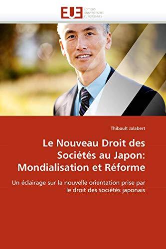 Le Nouveau Droit des Sociétés au Japon: Mondialisation et Réforme: Un é...