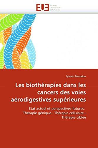 9786131538230: Les biothérapies dans les cancers des voies aérodigestives supérieures: État actuel et perspectives futures: Thérapie génique - Thérapie cellulaire - Thérapie ciblée