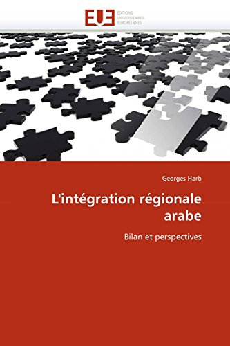 L''Integration Regionale Arabe: Georges Harb