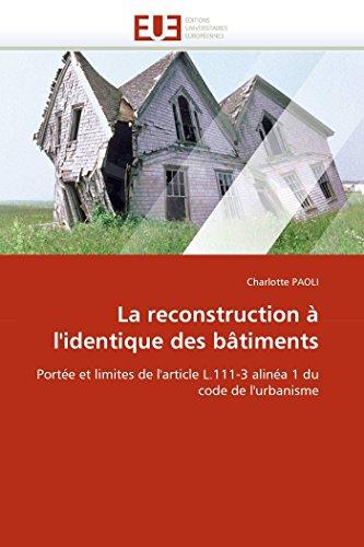9786131539015: La reconstruction à l'identique des bâtiments: Portée et limites de l'article L.111-3 alinéa 1 du code de l'urbanisme (Omn.Univ.Europ.) (French Edition)