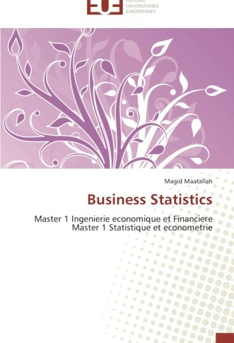 9786131539466: Business Statistics: Master 1 Ingenierie economique et Financiere Master 1 Statistique et econometrie