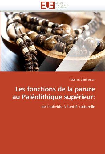 9786131539565: Les fonctions de la parure au Paléolithique supérieur:: de l'individu à l'unité culturelle