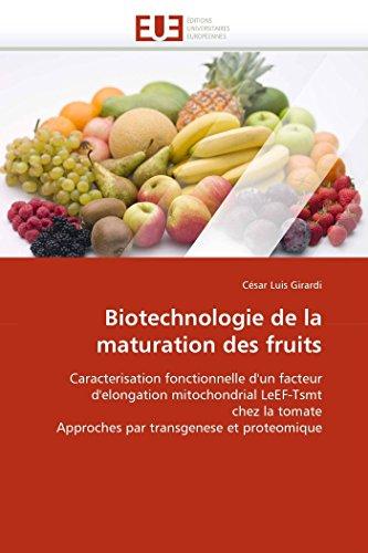 Biotechnologie de La Maturation Des Fruits: CÃ sar Luis Girardi