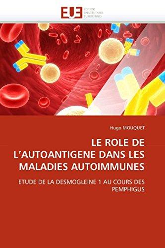 Le Role de L Autoantigene Dans Les Maladies Autoimmunes (Paperback): Hugo MOUQUET