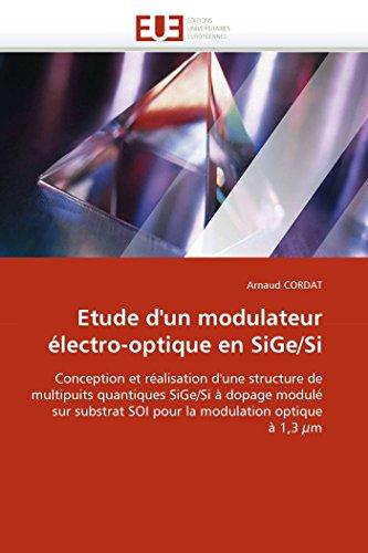 9786131540257: Etude d'un modulateur électro-optique en SiGe/Si: Conception et réalisation d'une structure de multipuits quantiques SiGe/Si à dopage modulé sur substrat SOI pour la modulation optique à 1,3 µm