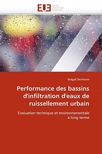 9786131540387: Performance des bassins d'infiltration d'eaux de ruissellement urbain: Évaluation technique et environnementale à long terme (Omn.Univ.Europ.) (French Edition)