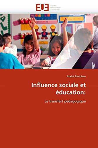 9786131540516: Influence sociale et éducation:: Le transfert pédagogique (Omn.Univ.Europ.) (French Edition)
