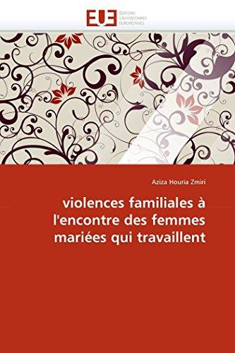9786131540691: violences familiales à l'encontre des femmes mariées qui travaillent (Omn.Univ.Europ.) (French Edition)