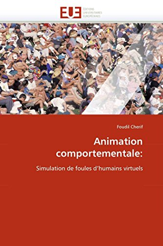 9786131541216: Animation comportementale:: Simulation de foules d'humains virtuels (Omn.Univ.Europ.) (French Edition)