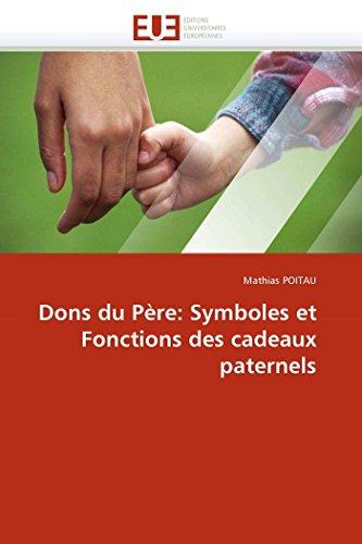 9786131541278: Dons du Père: Symboles et Fonctions des cadeaux paternels (Omn.Univ.Europ.) (French Edition)