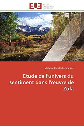 9786131542053: Etude de l'univers du sentiment dans l'œuvre de Zola (Omn.Univ.Europ.) (French Edition)