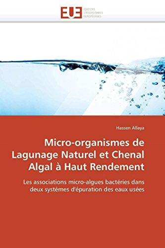9786131542442: Micro-organismes de Lagunage Naturel et Chenal Algal à Haut Rendement: Les associations micro-algues bactéries dans deux systèmes d'épuration des eaux usées