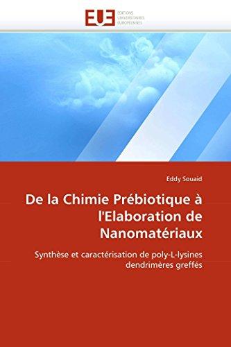 9786131543227: De la Chimie Pr�biotique � l'Elaboration de Nanomat�riaux: Synth�se et caract�risation de poly-L-lysines dendrim�res greff�s