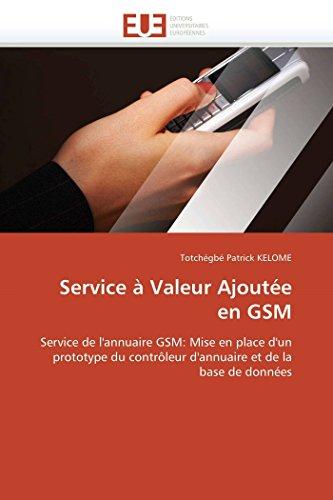 9786131544224: Service à Valeur Ajoutée en GSM: Service de l'annuaire GSM: Mise en place d'un prototype du contrôleur d'annuaire et de la base de données (Omn.Univ.Europ.) (French Edition)