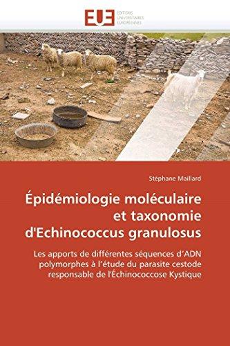 9786131544316: Épidémiologie moléculaire et taxonomie d'Echinococcus granulosus (French Edition)