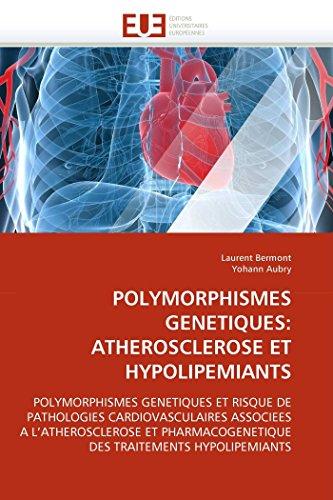 9786131544859: POLYMORPHISMES GENETIQUES: ATHEROSCLEROSE ET HYPOLIPEMIANTS: POLYMORPHISMES GENETIQUES ET RISQUE DE PATHOLOGIES CARDIOVASCULAIRES ASSOCIEES A ... DES TRAITEMENTS HYPOLIPEMIANTS