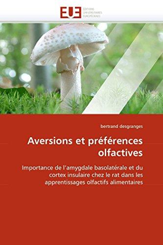 9786131544989: Aversions et préférences olfactives: Importance de l'amygdale basolate?rale et du cortex insulaire chez le rat dans les apprentissages olfactifs alimentaires (Omn.Univ.Europ.) (French Edition)