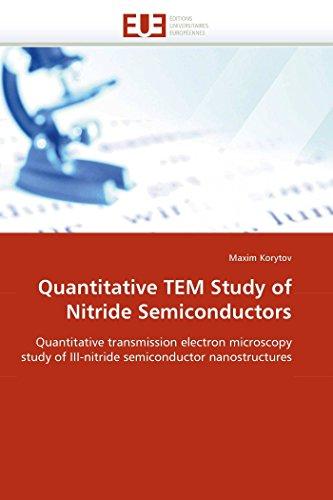 Quantitative TEM Study of Nitride Semiconductors: Quantitative: Maxim Korytov