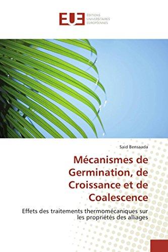 9786131545368: Mécanismes de Germination, de Croissance et de Coalescence: Effets des traitements thermomécaniques sur les propriétés des alliages (Omn.Univ.Europ.) (French Edition)