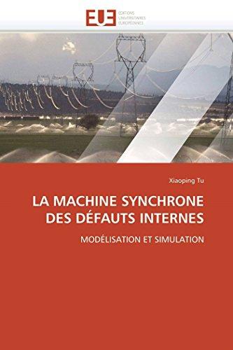 9786131545399: LA MACHINE SYNCHRONE DES DÉFAUTS INTERNES: MODÉLISATION ET SIMULATION (Omn.Univ.Europ.) (French Edition)