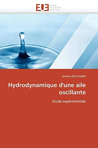 Hydrodynamique DUne Aile Oscillante: Jà rà me Deschamp