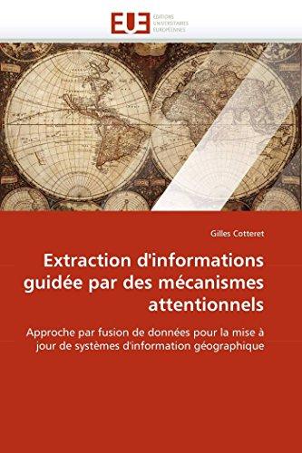 Extraction D Informations Guidee Par Des Mecanismes Attentionnels (Paperback) - Cotteret-G