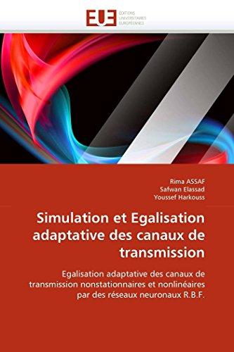 9786131545887: Simulation et Egalisation adaptative des canaux de transmission: Egalisation adaptative des canaux de transmission nonstationnaires et nonlinéaires par des réseaux neuronaux R.B.F.