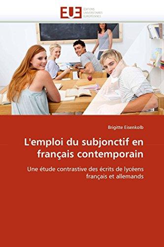 9786131545894: L'emploi du subjonctif en français contemporain: Une étude contrastive des écrits de lycéens français et allemands (Omn.Univ.Europ.) (French Edition)