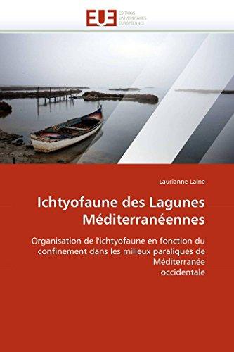 9786131545979: Ichtyofaune des Lagunes Méditerranéennes: Organisation de l'ichtyofaune en fonction du confinement dans les milieux paraliques de Méditerranée occidentale (Omn.Univ.Europ.) (French Edition)