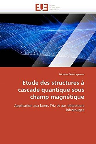 Etude des structures à cascade quantique sous champ magnétique : Application aux lasers THz et aux détecteurs infrarouges - Nicolas Péré-Laperne