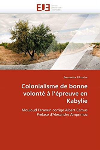 Colonialisme de bonne volonté à l'épreuve en Kabylie - Boussetta Allouche