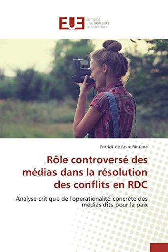 9786131548024: Role Controverse Des Medias Dans La Resolution Des Conflits En Rdc