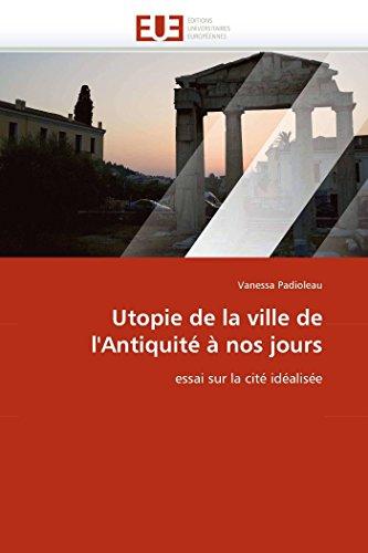 9786131548086: Utopie de la ville de l'Antiquit� � nos jours: essai sur la cit� id�alis�e