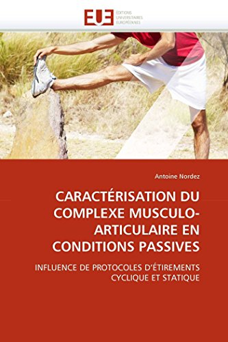 Caracterisation Du Complexe Musculo-Articulaire En Conditions Passives: Antoine Nordez