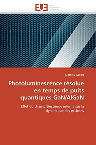 9786131548253: Photoluminescence résolue en temps de puits quantiques GaN/AlGaN: Effet du champ électrique interne sur la dynamique des excitons