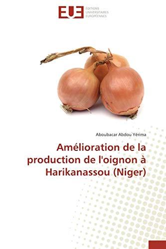 Amelioration de La Production de L'Oignon a Harikanassou (Niger) (Book): Aboubacar Abdou YÃ rima