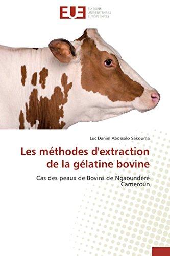 Les M�thodes d'Extraction de la G�latine Bovine (Paperback): Sakouma-L
