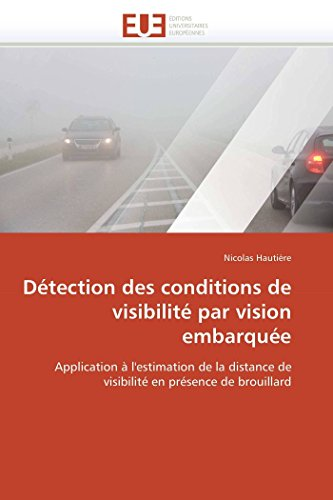 Detection Des Conditions de Visibilite Par Vision Embarquee: Nicolas Hautiere