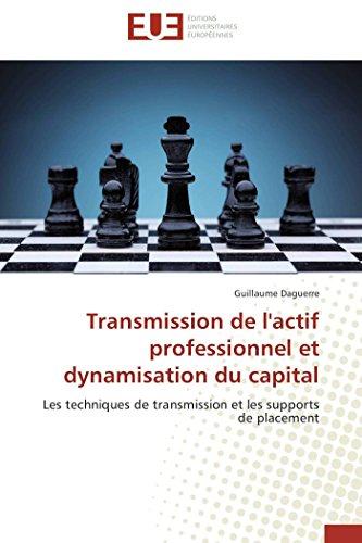 Transmission de L Actif Professionnel Et Dynamisation: Daguerre Guillaume