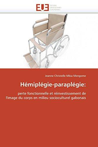 9786131548956: Hémiplégie-paraplégie:: perte fonctionnelle et réinvestissement de l'image du corps en milieu socioculturel gabonais (Omn.Univ.Europ.) (French Edition)