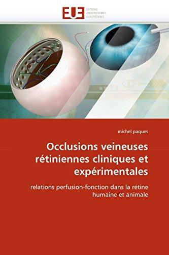 Occlusions Veineuses R�tiniennes Cliniques Et Exp�rimentales (Paperback): Paques-M