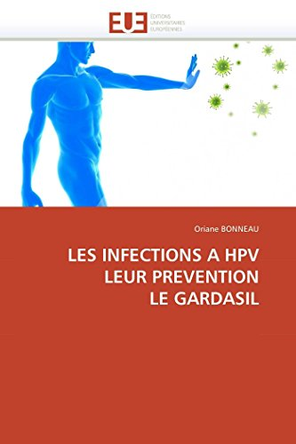 9786131549830: LES INFECTIONS A HPV LEUR PREVENTION LE GARDASIL (Omn.Univ.Europ.) (French Edition)