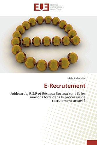 E-Recrutement: Jobboards, R.S.P et Réseaux Sociaux sont-ils les maillons forts dans le ...
