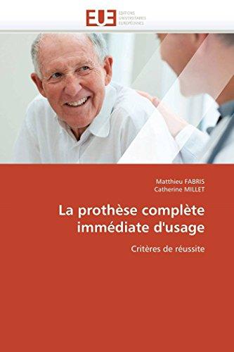 La prothèse complète immédiate d'usage: Critères de réussite (Omn.Univ.Europ.) (French Edition) (6131550522) by Matthieu FABRIS; Catherine MILLET